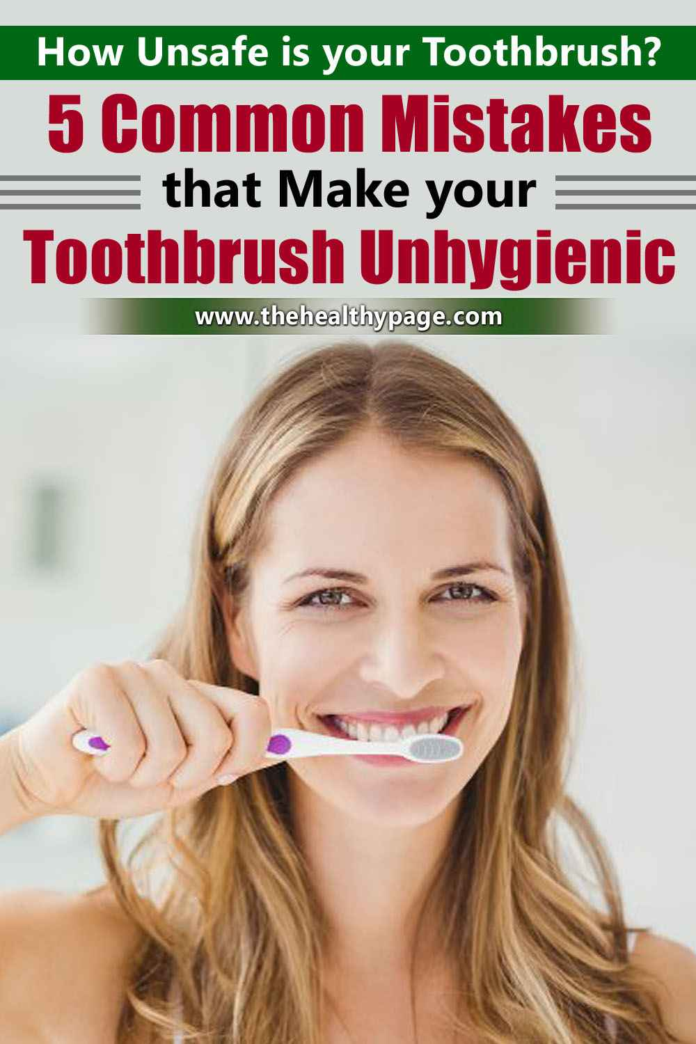 How Unsafe is your Toothbrush? 5 Common Mistakes that Make your Toothbrush Unhygienic