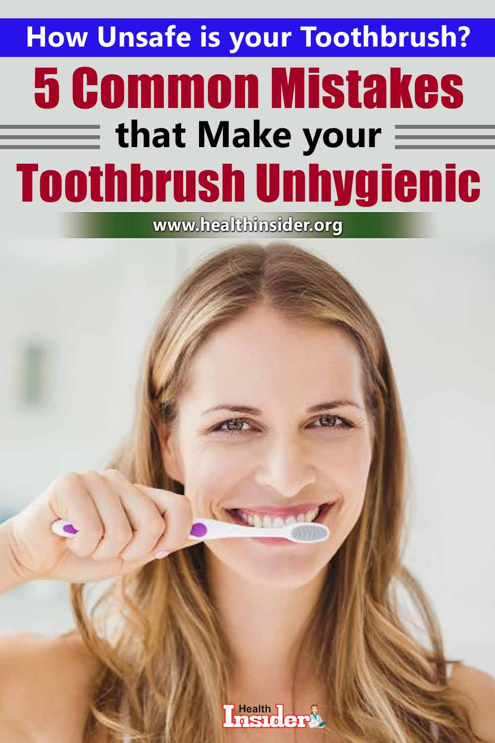 How Unsafe is your Toothbrush? We've compiled the five basic hygiene mistakes that we all commonly make while handling, storing and using our toothbrushes. #toothacherelief #toothacherelieffast #teethwhitening